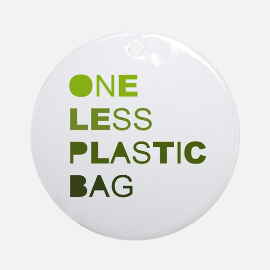 One less plastic bag Ornament (Round)