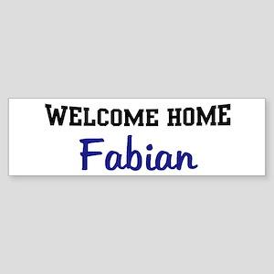 Welcome Home Fabian Bumper Sticker