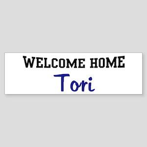 Welcome Home Tori Bumper Sticker