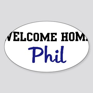 Welcome Home Phil Oval Sticker