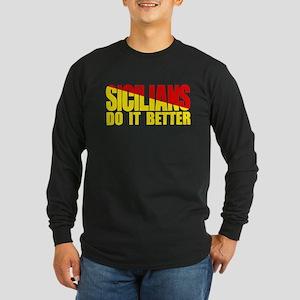 Sicilians Do it Better Long Sleeve Dark T-Shirt