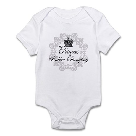 The Princess is Rubber Stampi Infant Bodysuit