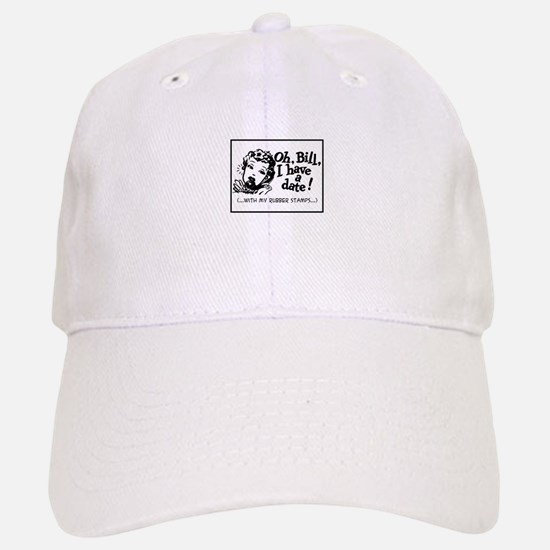 A Date With My Rubber Stamps Baseball Baseball Cap
