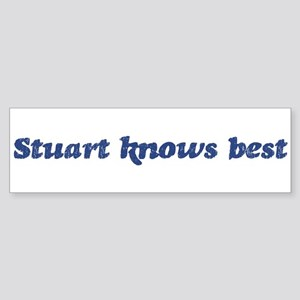 Stuart knows best Bumper Sticker
