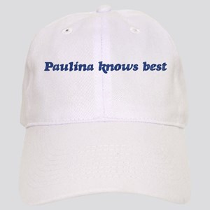 Paulina knows best Cap