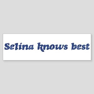 Selina knows best Bumper Sticker