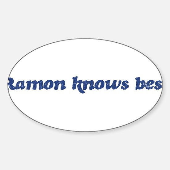 Ramon knows best Oval Decal