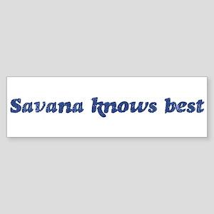 Savana knows best Bumper Sticker