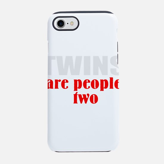 twins are people too iPhone 8/7 Tough Case
