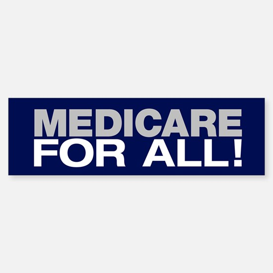 Medicare For All (bumper) Bumper Bumper Bumper Sticker
