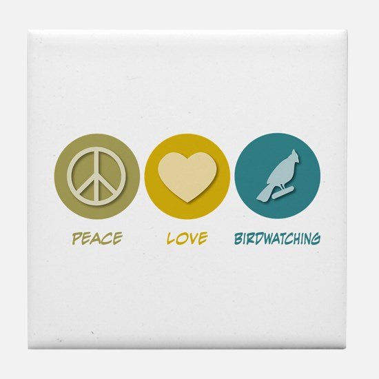 Peace Love Birdwatching Tile Coaster
