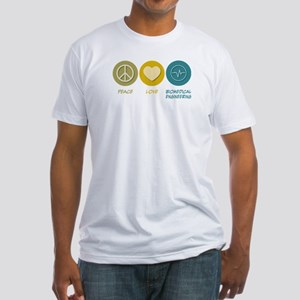 Peace Love Biomedical Engineering Fitted T-Shirt