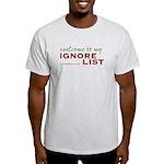 Ignore List Light T-Shirt