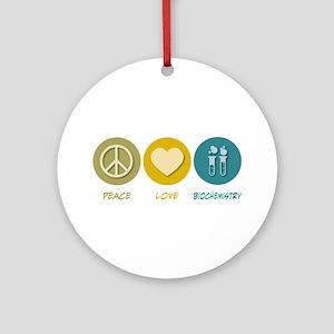 Peace Love Biochemistry Ornament (Round)