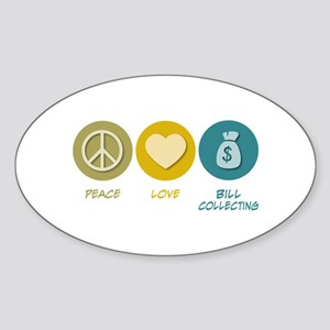 Peace Love Bill Collecting Oval Sticker