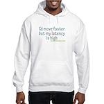High Latency Hooded Sweatshirt