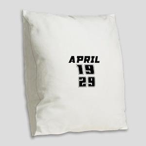 April 1929 Birthday Designs Burlap Throw Pillow