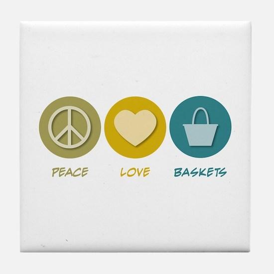 Peace Love Baskets Tile Coaster