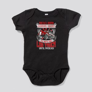 I'll Drive This Log Truck T Shirt Body Suit