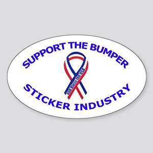 """""""Support the Bumper Sticker Industry"""""""