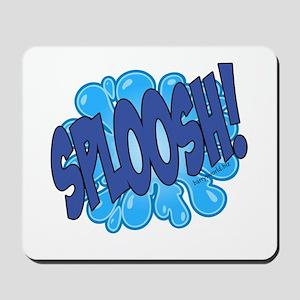 SPLOOSH! Mousepad