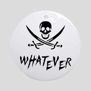 Whatever Pirate Ornament (Round)