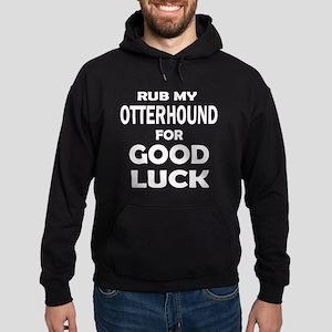 Rub My Otterhound Dog For Good Luck Hoodie (dark)