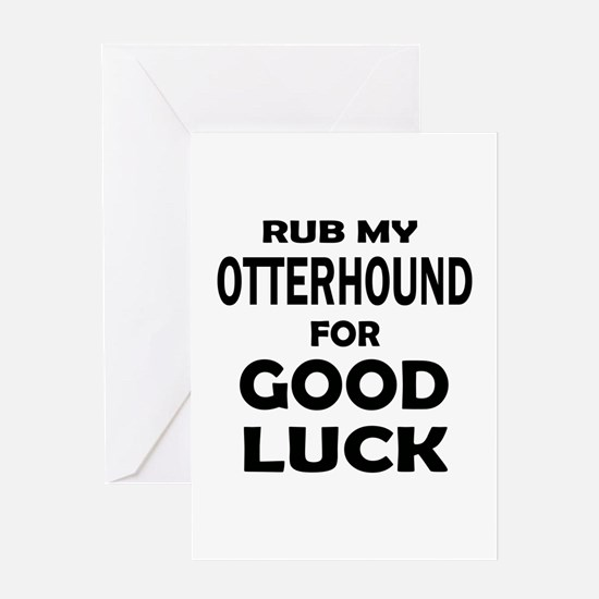 Rub My Otterhound Dog For Good Luck Greeting Card