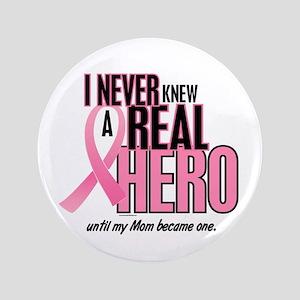 "Never Knew A Hero 2 (Mom) 3.5"" Button"
