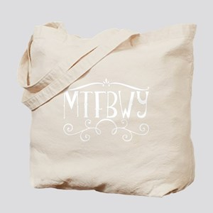 mtfbwy Tote Bag