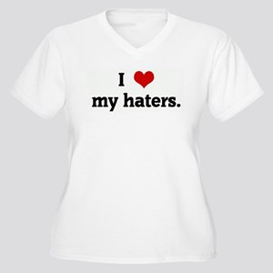 I Love my haters. Women's Plus Size V-Neck T-Shirt