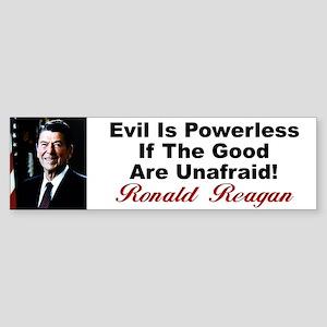 """Reagan: Evil Is Powerless If"" Sticker"