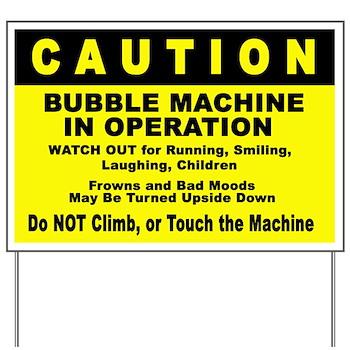 Bubble Machine Caution Sign