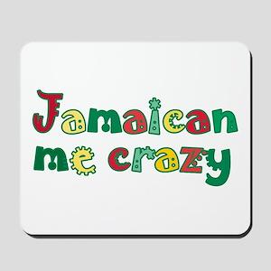 Jamaican Me Crazy Mousepad