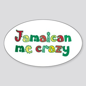 Jamaican Me Crazy Sticker (Oval)