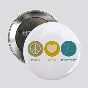 """Peace Love Anthropology 2.25"""" Button"""