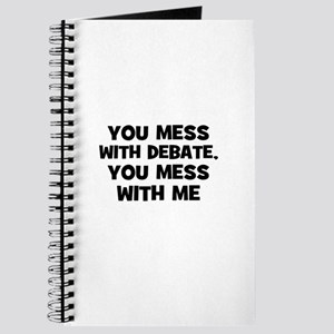 You Mess With Debate, You Mes Journal