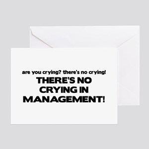 There's No Crying in Management Greeting Cards