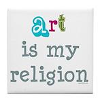 Art is My Religion Tile Coaster
