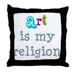 Art is My Religion Throw Pillow