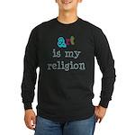 Art is My Religion Long Sleeve Dark T-Shirt