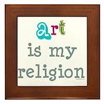 Art is My Religion Framed Tile
