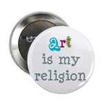 """Art is My Religion 2.25"""" Button (100 pack)"""
