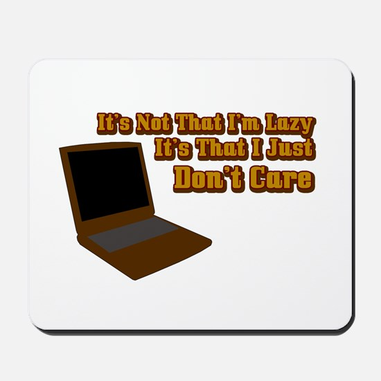 It's not that I'm lazy Mousepad