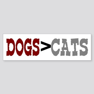 Dogs are Greater Than Cats Bumper Sticker