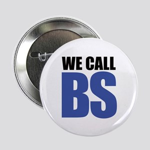 """We Call BS 2.25"""" Button"""