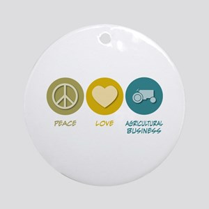 Peace Love Agricultural Business Ornament (Round)