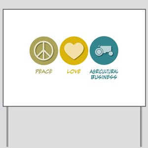 Peace Love Agricultural Business Yard Sign