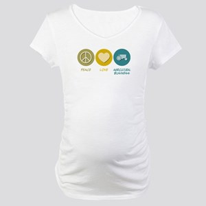 Peace Love Agricultural Business Maternity T-Shirt