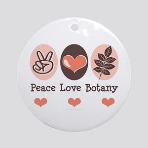 Peace Love Botany Botanist Ornament (Round)